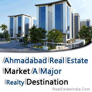 Ahmadabad-Real-Estate-Market-A-Major-Realty-Destination
