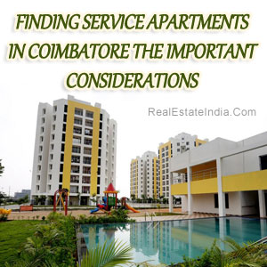 Finding Service Apartments In Coimbatore: The Important Considerations