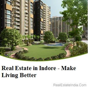 Real Estate in Indore - Make Living Better
