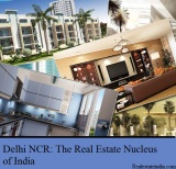 Delhi NCR: The Real Estate Nucleus of India