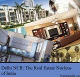 Delhi NCR: The Real Estate Nucleus ofIndia